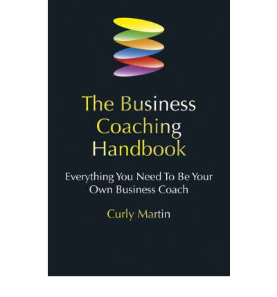The Business Coaching Handbook : Everything You Need to be Your Own Business Coach