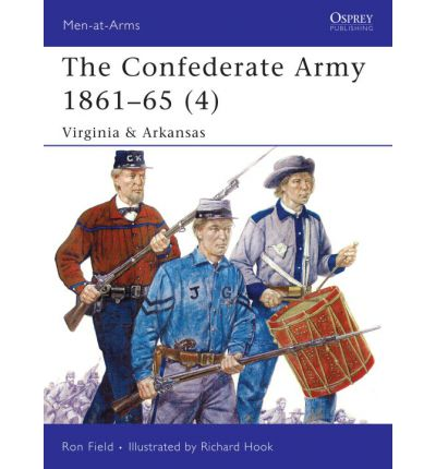 The Confederate Army 1861-65: Virginia and Arkansas v. 4