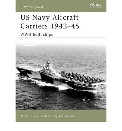 US Navy Aircraft Carriers 1939-45 : WWII-built Ships