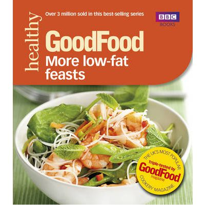 Good Food  Low Fat Feasts Triple Tested Recipes