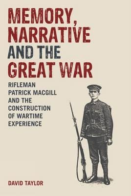 memory narrative Memory, narrative and the great war provides a detailed examination of the varied and complex war writings of a relatively marginal figure, patrick macgill, within a.