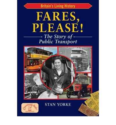 Fares Please! : The Story of Public Transport in Britain
