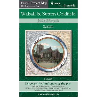 Walsall & Sutton Coldfield (PPR-WSC) : Four Ordnance Survey Maps from Four Periods from Early 19th Century to the Present Day