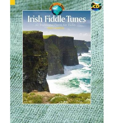 Irish Fiddle Tunes: 62 Traditional Pieces for Violin