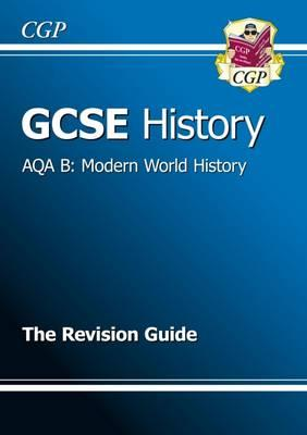 GCSE History AQA B: Modern World History Revision Guide (A*-G Course)