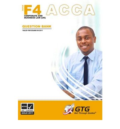 acca revision f4 corporate law Acca paper f4 (eng) corporate and business law revision course mock examination june 2010 question paper all questions are compulsory and must be.