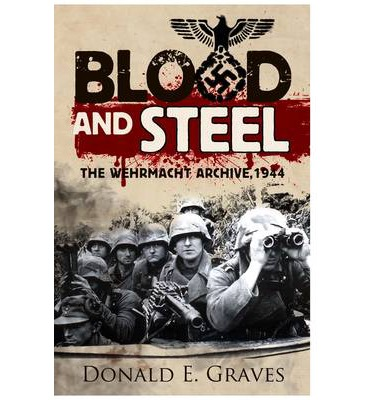 Blood and Steel : The Wehrmacht Archive, Normandy 1944
