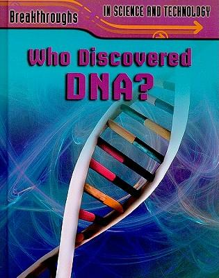 who discovered dna When i first learned about the structure of dna in an undergraduate genetics class, my instructor-a british scientist and feminist-hammered one point into our heads.