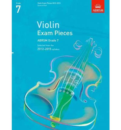 Violin Exam Pieces 2012-2015, ABRSM Grade 7, Score & Part: Selected from the 2012-2015 Syllabus