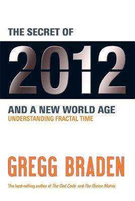 The Secret of 2012 and a New World Age
