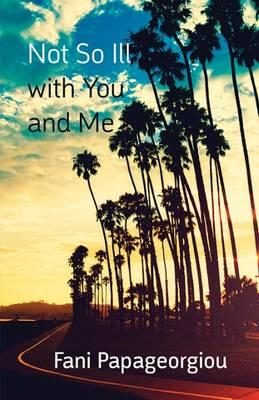Not So Ill with You and Me