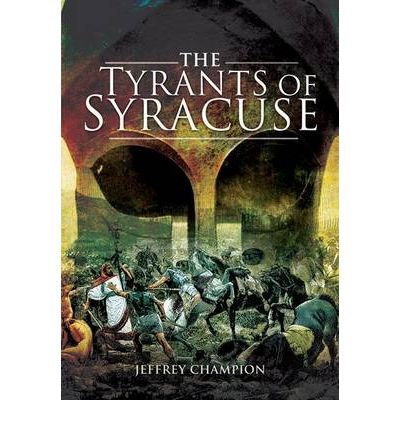 The Tyrants of Syracuse: 480-367 BC v. 1