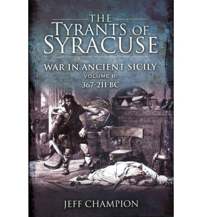 The Tyrants of Syracuse: 367-211 BC v. II