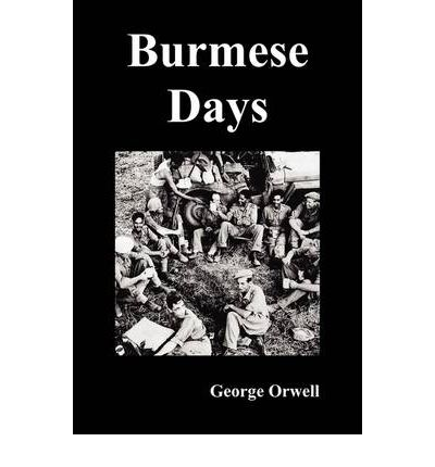 an analysis of british imperialism in burmese days by george orwell