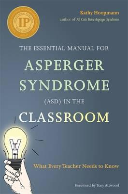The Essential Manual for Asperger Syndrome (ASD) in the Classroom