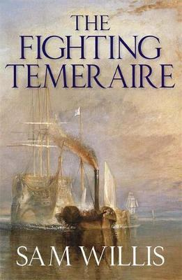 "The ""Fighting Temeraire"": Hearts of Oak Trilogy Vol. 1"