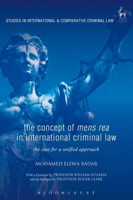 the concept of mens rea in international criminal law mohamed elewa badar 9781849469142. Black Bedroom Furniture Sets. Home Design Ideas