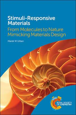Stimuli-Responsive Materials : From Molecules to Nature Mimicking Materials Design
