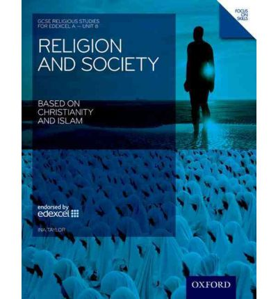 GCSE Religious Studies: Religion & Society Based on Christianity & Islam Edexcel A Unit 8 Student Book: Unit 8