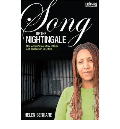 Song of the Nightingale : One Woman's True Story of Faith and Persecution in Eritrea
