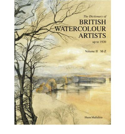 The Dictionary of Watercolour Artists Up to 1920: M-Z v. 2