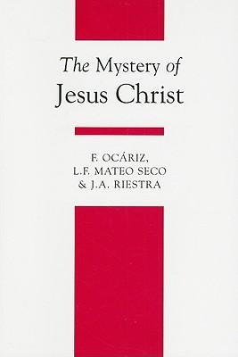 The Mystery of Jesus Christ