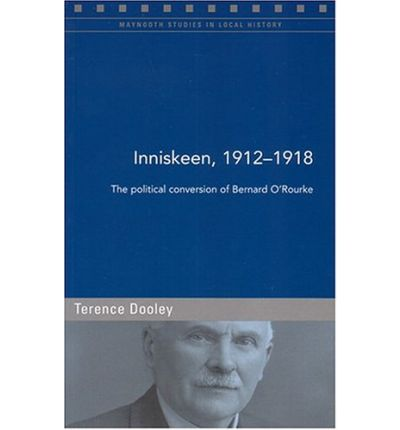 Inniskeen During the Great War: the Political Conversion of Bernard O'Rourke