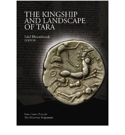 The Kingship and Landscape of Tara
