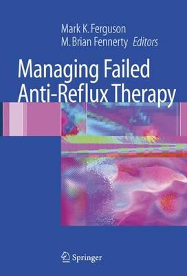 Managing Failed Anti-Reflux Therapy : Evaluation and Management