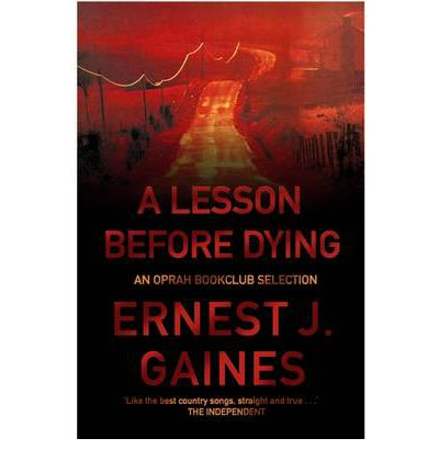 a lesson before dying summer reading Novelist ernest j gaines is an award-winning writer of several celebrated books including a lesson before dying, the autobiography of miss jane pittman, and a gathering of old men ernest j gaines is widely read for his portrayal of the struggles and triumphs of the african american in the southern landscape.