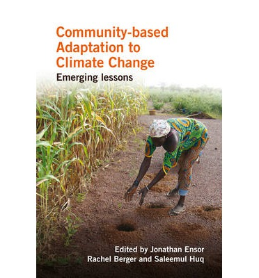 Community-Based Adaptation to Climate Change : Emerging Lessons