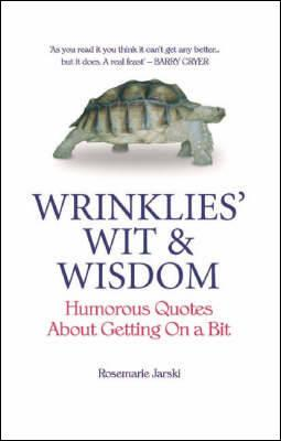Wrinklies' Wit and Wisdom