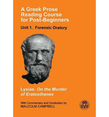 A Greek Prose Course: Forensic Oratory Unit 1