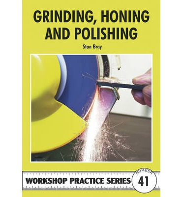 Grinding, Honing and Polishing