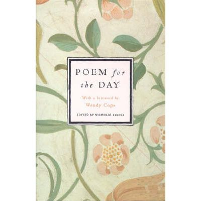 Poem For The Day One: 366 Poems, Old and New, Worth Learning by Heart
