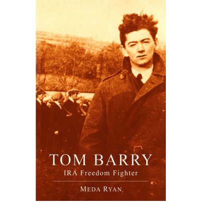 Tom Barry : IRA Freedom Fighter