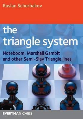 The Triangle System: Challening White in the Semi-slav