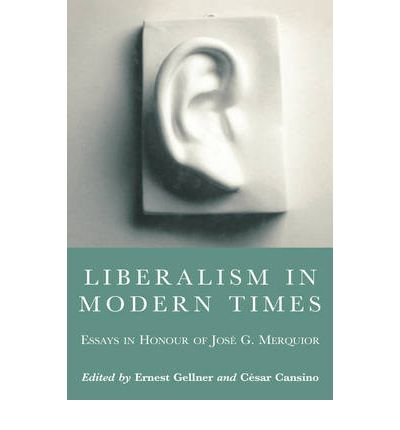 modern liberalism essay The type of compassion that modern liberals claim as their own peculiar virtue is  really a form of pity, milder perhaps than that which lies at the heart of the.