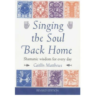 Singing the Soul Back Home: Shamanism in Daily Life