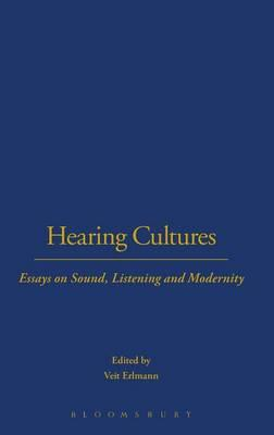 hearing cultures essays sound Hearing cultures: essays on sound, listening and modernity (wenner gren international symposium) berg publishers, 2004-11-18 hardcover used:good.