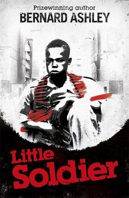 little soldier by bernard ashley essay Dead end kids: heroes of the blitz by bernard ashley from thebookbag jump to:  grouping into little gangs and arguing over turf via mud fights along the thames .