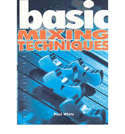 Basic Mixing Techniques