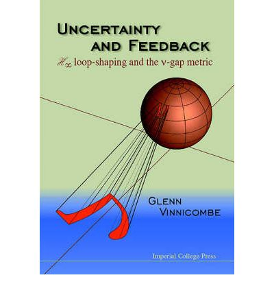Uncertainty and Feedback : H-Infinity Loop-Shaping and the v-Gap Metric