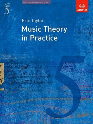 Music Theory in Practice: Grade 5