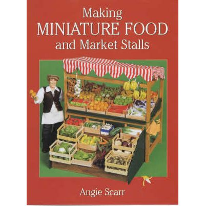 Making miniature food and market stalls angie scarr for Angie s african cuisine