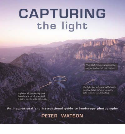 Kostenlose E-Book-Downloads entfachen Großbritannien Capturing the Light : An Inspirational and Instructional Guide to Landscape Photography RTF