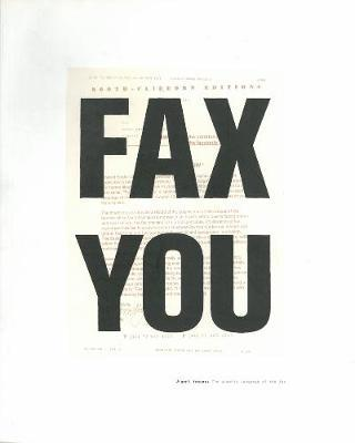 Fax You : Urgent Images, the Graphic Language of the Fax