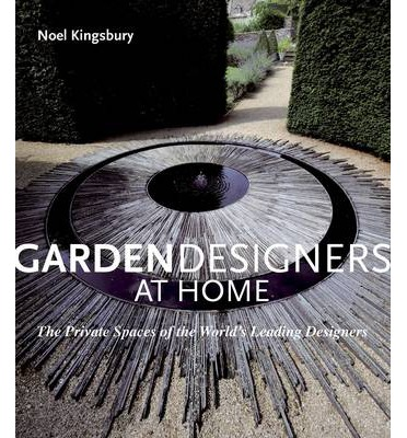 garden designers at home noel kingsbury 9781862058422