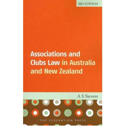 E-Books kostenlos herunterladen Associations and Clubs Law : In Australia and New Zealand 1862877351 RTF by A S Sievers