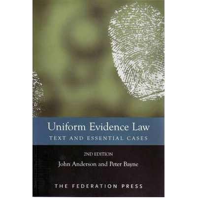 Uniform Evidence Law : Text and Essential Cases